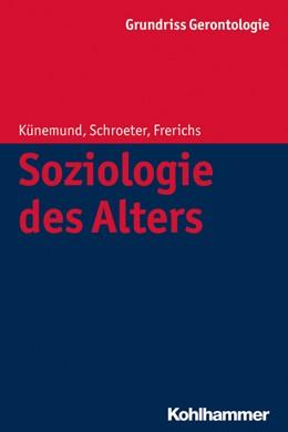 Abbildung von Künemund / Schroeter | Soziologie des Alters | 1. Auflage | 2021 | 4 | beck-shop.de