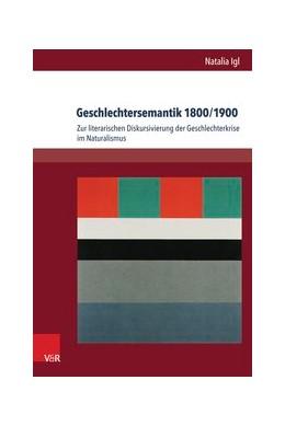 Abbildung von Igl | Geschlechtersemantik 1800/1900 | 1. Auflage | 2014 | beck-shop.de
