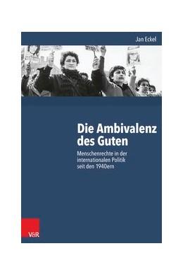 Abbildung von Eckel | Die Ambivalenz des Guten | 2. Auflage | 2015 | beck-shop.de