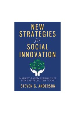 Abbildung von Anderson | New Strategies for Social Innovation | 2014 | Market-Based Approaches for As...