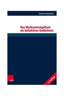 Abbildung von Huebenthal | Das Markusevangelium als kollektives Gedächtnis | 2., durchges. Auflage | 2018 | Band 253