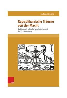 Abbildung von Saracino | Republikanische Träume von der Macht | 2014 | Die Utopie als politische Spra... | Band 017