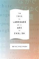 Abbildung von Mizumura | The Fall of Language in the Age of English | 2015