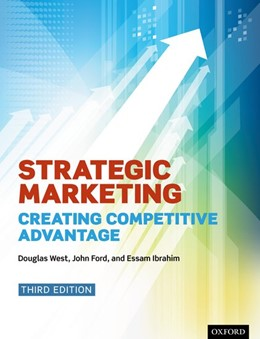 Abbildung von West / Ford / Ibrahim | Strategic Marketing | 2015 | Creating Competitive Advantage