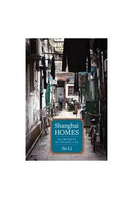 Abbildung von Li | Shanghai Homes | 2014 | Palimpsests of Private Life