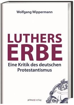 Abbildung von Wippermann   Luthers Erbe   2014   Eine Kritik des deutschen Prot...