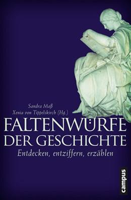Abbildung von Maß / von Tippelskirch   Faltenwürfe der Geschichte   2014   Entdecken, entziffern, erzähle...