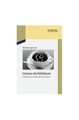 Abbildung von Sigmund   Genuss als Politikum   1. Auflage   2014   87   beck-shop.de