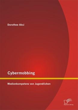 Abbildung von Aksi   Cybermobbing: Medienkompetenz von Jugendlichen   2014