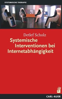 Abbildung von Scholz | Systemische Interventionen bei Internetabhängigkeit | 2014