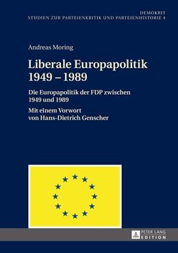 Abbildung von Moring   Liberale Europapolitik 1949–1989   2014   Die Europapolitik der FDP zwis...   4