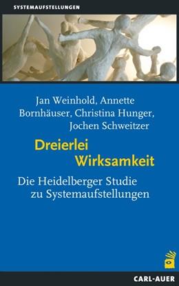 Abbildung von Weinhold / Bornhäuser / Hunger   Dreierlei Wirksamkeit   2014   Die Heidelberger Studie zu Sys...