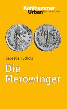 Abbildung von Scholz   Die Merowinger   2015   Bd 748