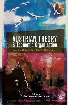 Abbildung von Nell | Austrian Theory and Economic Organization | 2014 | 2014 | Reaching Beyond Free Market Bo...