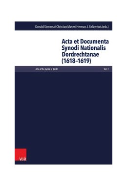 Abbildung von Sinnema / Moser | Acta of the Synod of Dordt | 1. Auflage | 2014 | beck-shop.de