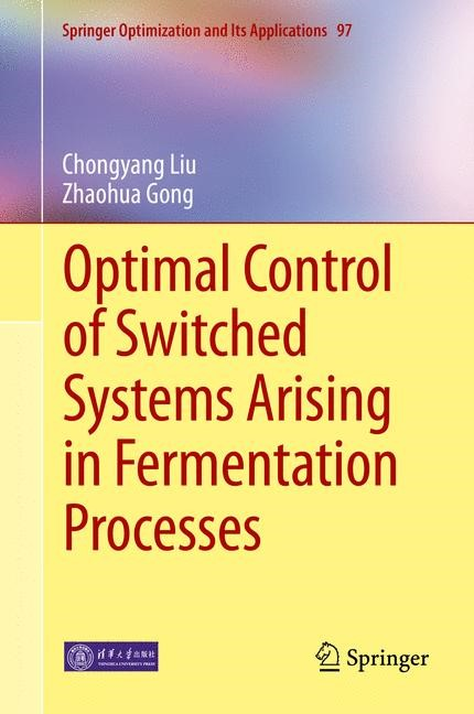 Optimal Control of Switched Systems Arising in Fermentation Processes | Liu / Gong, 2014 | Buch (Cover)