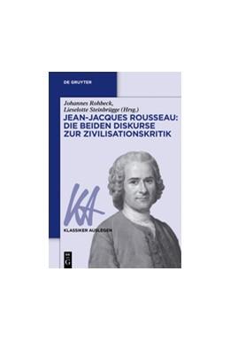 Abbildung von Rohbeck / Steinbrügge   Jean-Jacques Rousseau: Die beiden Diskurse zur Zivilisationskritik   1. Auflage   2015   beck-shop.de