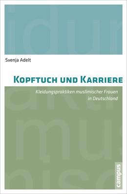 Abbildung von Adelt | Kopftuch und Karriere | 1. Auflage | 2014 | beck-shop.de