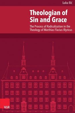 Abbildung von Ilic | Theologian of Sin and Grace | 1. Auflage | 2014 | beck-shop.de