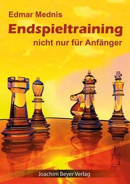 Abbildung von Mednis | Endspieltraining nicht nur für Anfänger | 3., überarbeitete Auflage | 2014