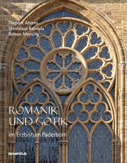 Abbildung von Ahrens / Kandula / Mensing | Romanik und Gotik im Erzbistum Paderborn | 2016