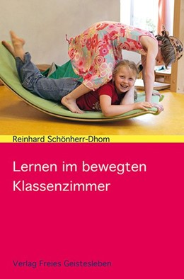 Abbildung von Schönherr-Dhom | Lernen im bewegten Klassenzimmer | 2014