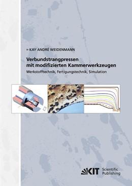 Abbildung von Weidenmann | Verbundstrangpressen mit modifizierten Kammerwerkzeugen : Werkstofftechnik, Fertigungstechnik, Simulation | 1. Auflage | 2014 | beck-shop.de