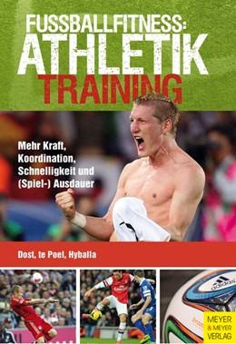 Abbildung von Dost / Poel / Hyballa | Fußballfitness: Athletiktraining | 2015