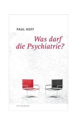 Abbildung von Hoff | Was darf die Psychiatrie? | 2014