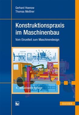 Abbildung von Hoenow / Meißner | Konstruktionspraxis im Maschinenbau | 4., aktualisierte Auflage | 2014 | Vom Einzelteil zum Maschinende...