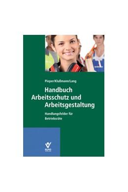 Abbildung von Klußmann / Pieper   Handbuch Arbeitsschutz und Arbeitsgestaltung   1. Auflage   2016   beck-shop.de