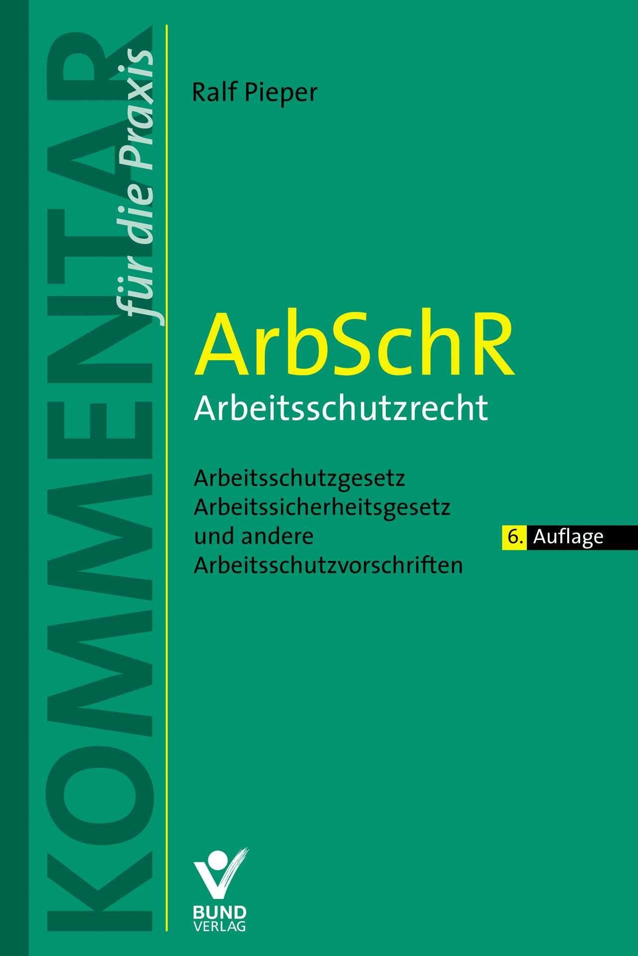 ArbSchR - Arbeitsschutzrecht | Pieper | 6. Auflage, 2017 | Buch (Cover)