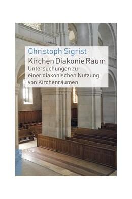 Abbildung von Sigrist | Kirchen Diakonie Raum | 1. Auflage | 2014 | beck-shop.de