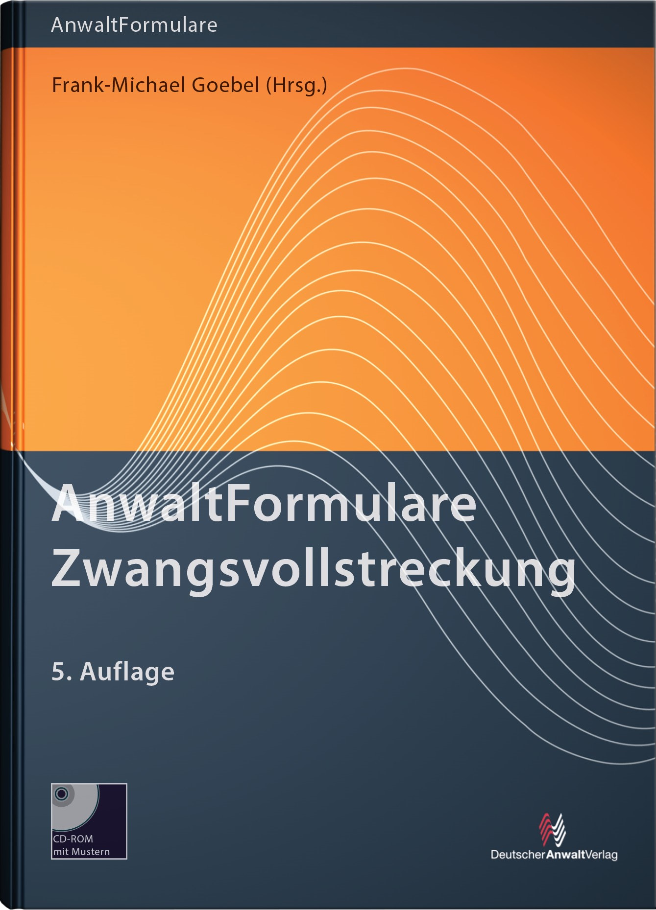AnwaltFormulare Zwangsvollstreckung | Goebel (Hrsg.) | 5. Auflage, 2015 (Cover)