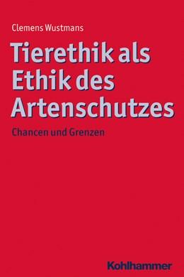 Abbildung von Wustmans | Tierethik als Ethik des Artenschutzes | 2015 | Chancen und Grenzen | 9