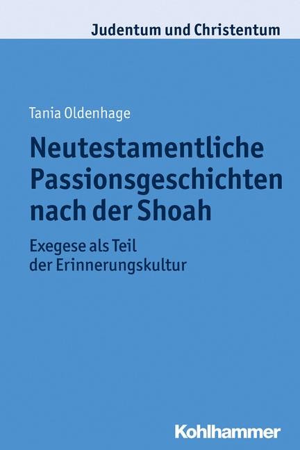 Neutestamentliche Passionsgeschichten nach der Shoah | Oldenhage, 2014 | Buch (Cover)