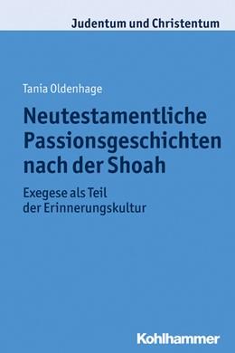 Abbildung von Oldenhage   Neutestamentliche Passionsgeschichten nach der Shoah   2014   Exegese als Teil der Erinnerun...   21