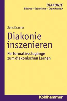 Abbildung von Kramer | Diakonie inszenieren | 2015 | Performative Zugänge zum diako... | 15