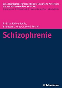 Abbildung von Radisch / Kleine-Budde | Schizophrenie | 1. Auflage | 2015 | beck-shop.de