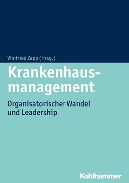 Abbildung von Zapp (Hrsg.) | Krankenhausmanagement | 2015 | Organisatorischer Wandel und L...