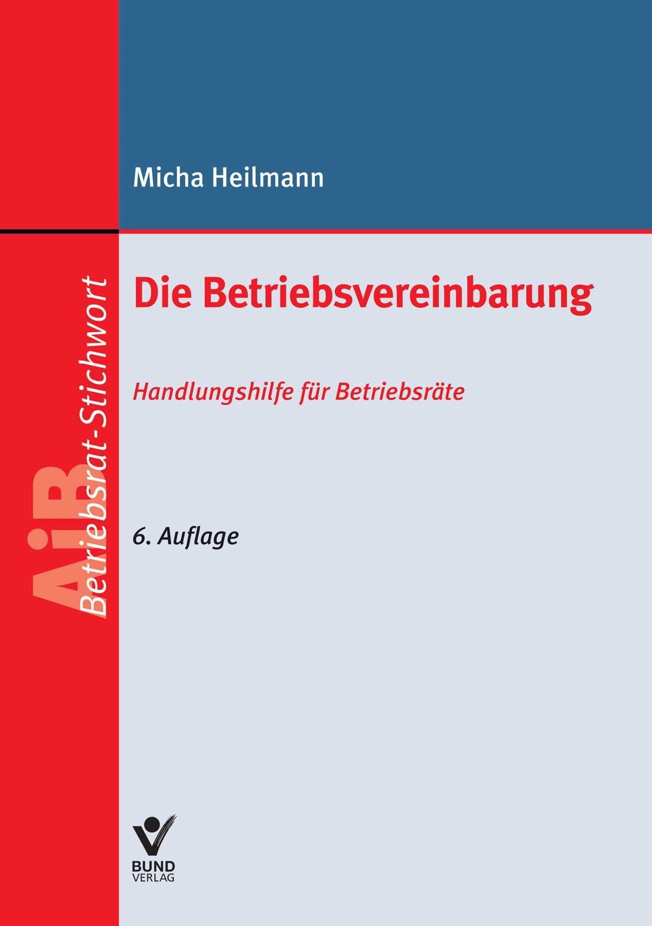 Die Betriebsvereinbarung | Heilmann | 6. Auflage, 2015 | Buch (Cover)