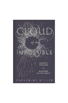 Abbildung von Keller | Cloud of the Impossible | 2014 | Negative Theology and Planetar...