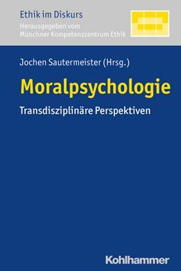 Abbildung von Sautermeister | Moralpsychologie | 2017 | Transdisziplinäre Perspektiven | 11