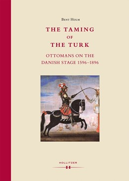 Abbildung von Holm   The Taming of the Turk   2014   Ottomans on the Danish Stage 1...   2