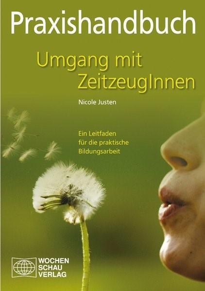 Praxishandbuch Umgang mit Zeitzeugen | Justen, 2014 (Cover)