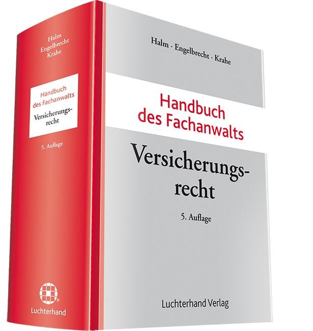 Handbuch des Fachanwalts Versicherungsrecht | Halm / Engelbrecht / Krahe (Hrsg.) | 5. Auflage, 2014 | Buch (Cover)