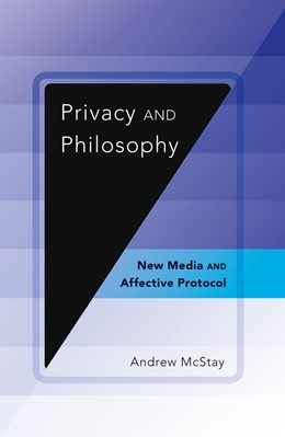 Abbildung von McStay | Privacy and Philosophy | 2014 | New Media and Affective Protoc... | 86