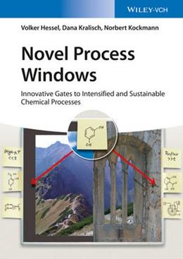 Abbildung von Hessel / Kralisch / Kockmann | Novel Process Windows | 2015 | Innovative Gates to Intensifie...
