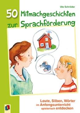 Abbildung von Schröder   50 Mitmachgeschichten zur Sprachförderung   2014   Laute, Silben, Wörter im Anfan...