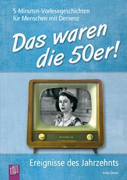 Abbildung von Simon | Das waren die 50er! | 1. Auflage | 2014 | beck-shop.de